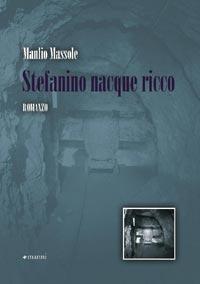 La copertina del libro Stefanino nacque ricco
